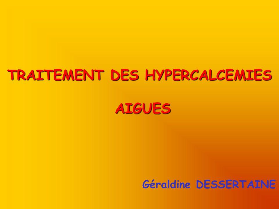 Généralités Ca2+ = 2,2 – 2,6 mmol/l Ca corrigée = [Ca + 0,025 ] x [ 40 – Albumine ] Hypercalcémie > déséquilibre rapide entre les flux dentrée et de sortie de lespace extracellulaire Hypercalcémie sévère > 3mmol/l + signes de mauvaise tolérance clinique > 3,5mmol/l ( Risque vital) Apports alimentaires = 300mg/j Elimination = urinaire 1/3 (Calciurie 150mg/j) digestive 2/3