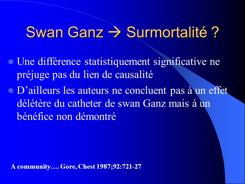 Une différence statistiquement significative ne préjuge pas du lien de causalité Dailleurs les auteurs ne concluent pas à un effet délétère du cathete