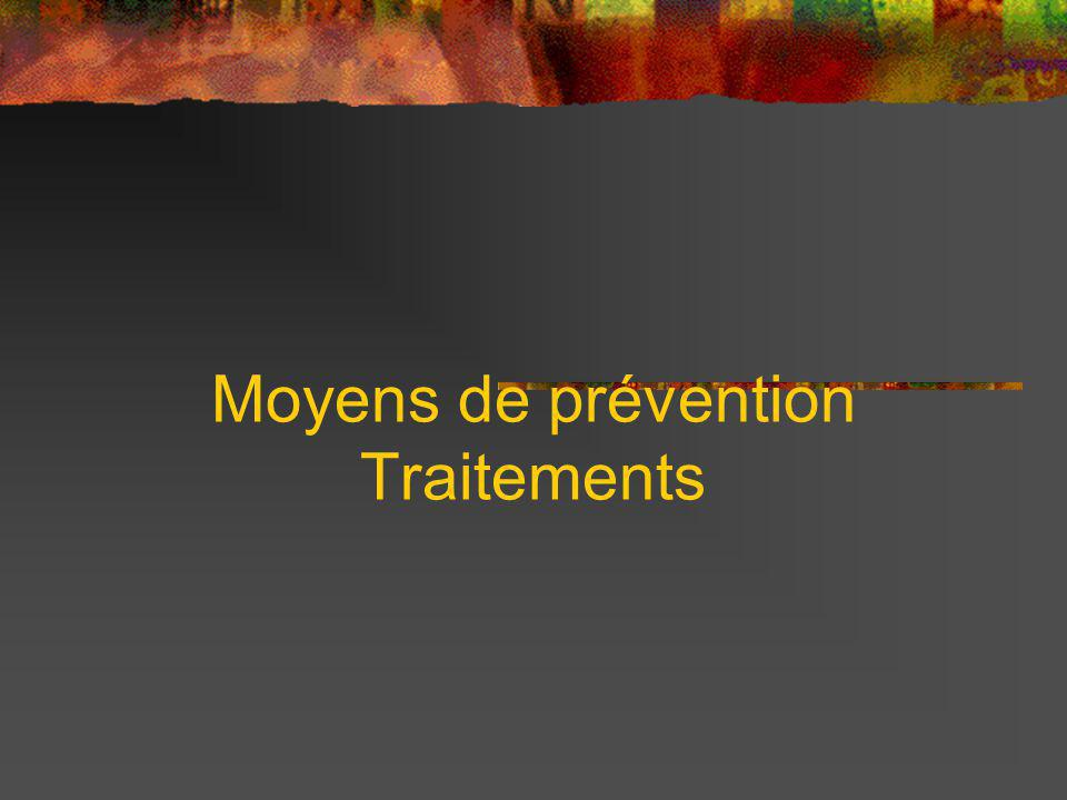 Moyens de prévention Traitements