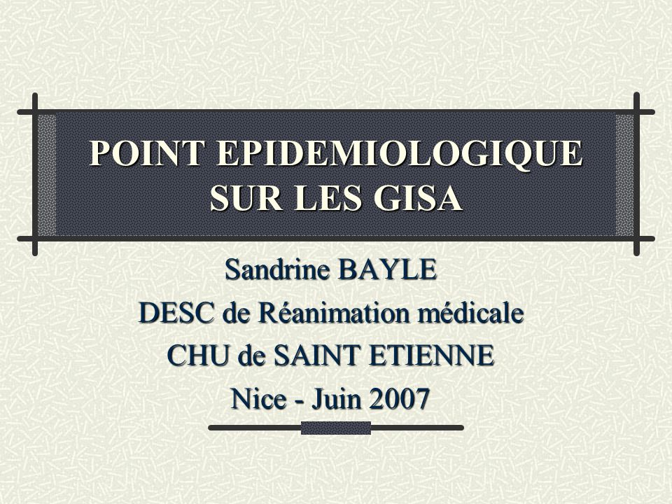 Définition : GISA Staphylocoque aureus de sensibilité diminuée aux Glycopeptides (CMI entre 4 et 16 µg/ml) Infection nosocomiale, toujours grave (multirésistance aux ATB), heureusement rare, diffusion épidémique notamment en USI Réservoirs : patients infectés/colonisés, personnel hospitalier, environnement Transmission par contact direct (mains+++) Sites de portage : nez, peau Emergence of methicillin-resistant staphylococcus aureus with intermediate glycopeptide resistance : clinical significance and treatment options, Rybak MJ 2001 Drugs Les SARM et le laboratoire de microbiologie L.Gallaz Sept 2001 Control and outcome of a large outbreak of colonization and infection with glycopeptide- intermediate Staphylococcus aureus in an intensive care unit, De Lassence A et al, 2006 Clin Infect Dis