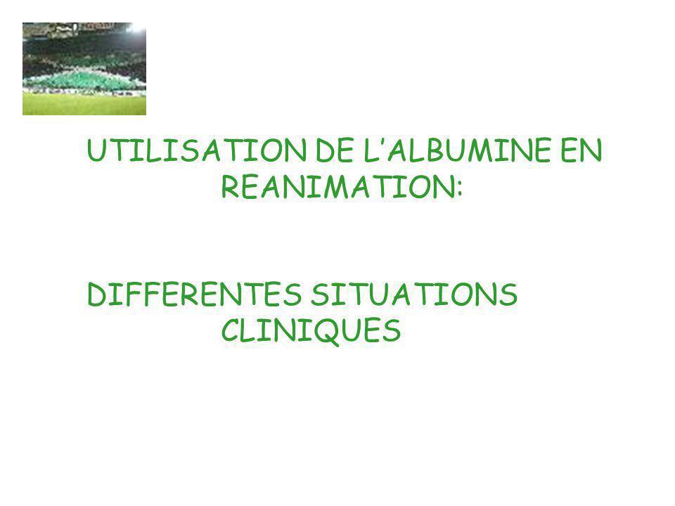 UTILISATION DE LALBUMINE EN REANIMATION: DIFFERENTES SITUATIONS CLINIQUES