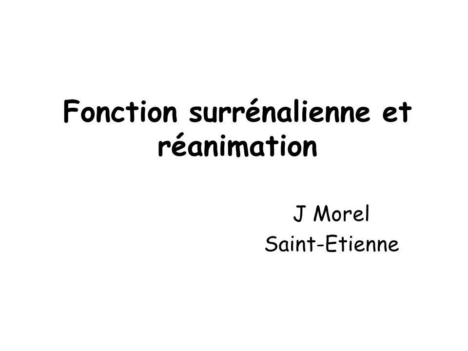 Fonction surrénalienne et réanimation J Morel Saint-Etienne