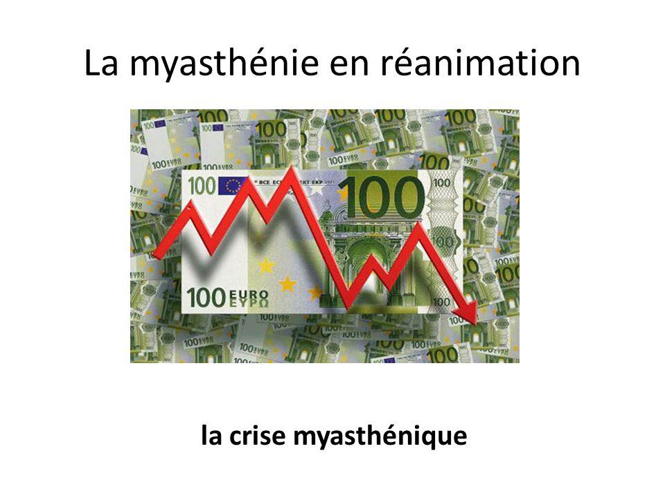 La myasthénie en réanimation la crise myasthénique