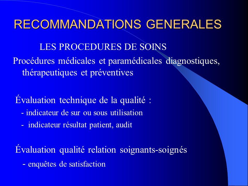 RECOMMANDATIONS GENERALES LES PROCEDURES DE SOINS Procédures médicales et paramédicales diagnostiques, thérapeutiques et préventives Évaluation techni