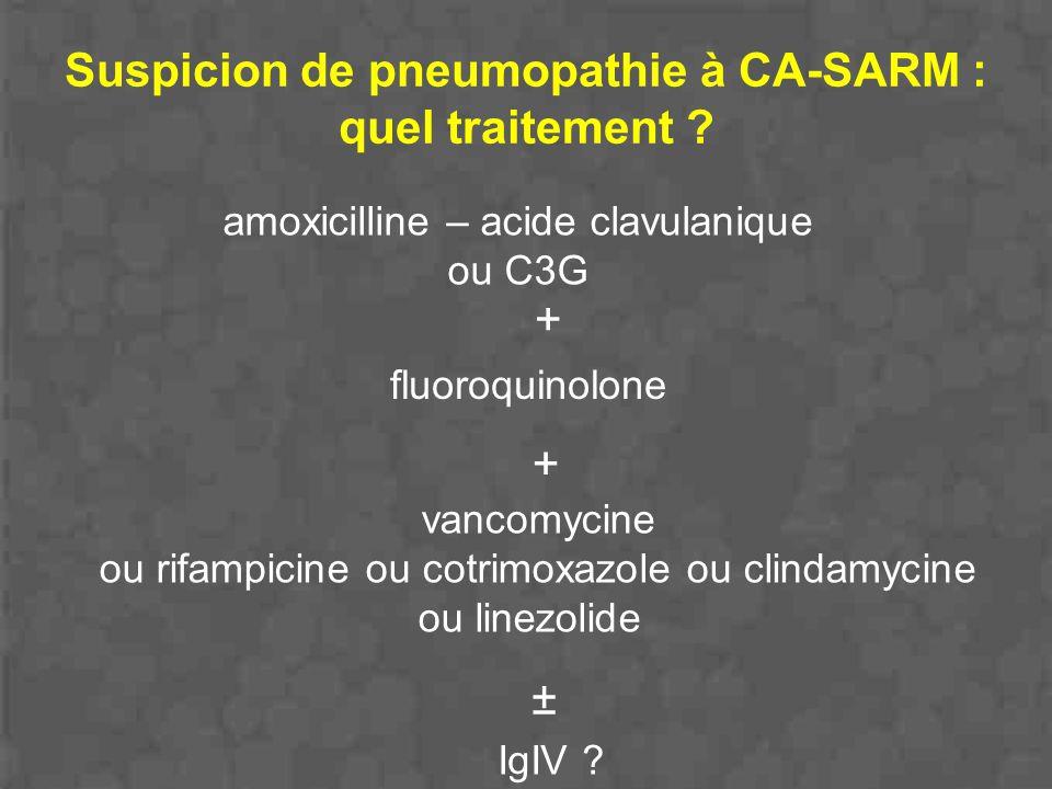 Suspicion de pneumopathie à CA-SARM : quel traitement ? amoxicilline – acide clavulanique ou C3G vancomycine ou rifampicine ou cotrimoxazole ou clinda