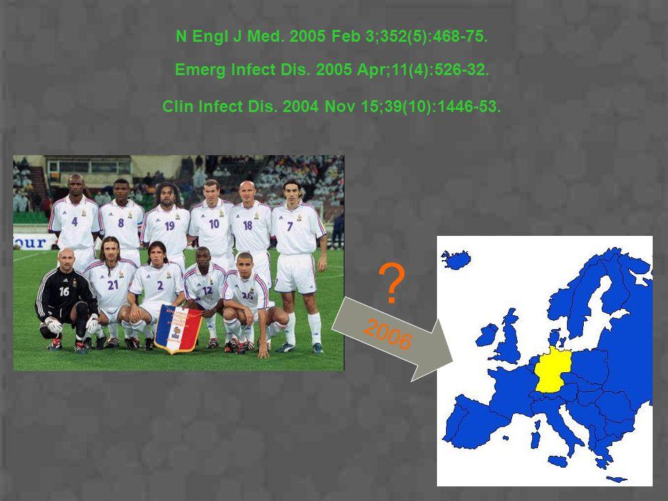 Emerg Infect Dis. 2005 Apr;11(4):526-32. N Engl J Med. 2005 Feb 3;352(5):468-75. Clin Infect Dis. 2004 Nov 15;39(10):1446-53. 2006 ?
