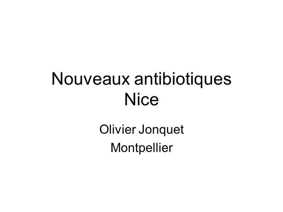 Nouveaux antibiotiques Nice Olivier Jonquet Montpellier