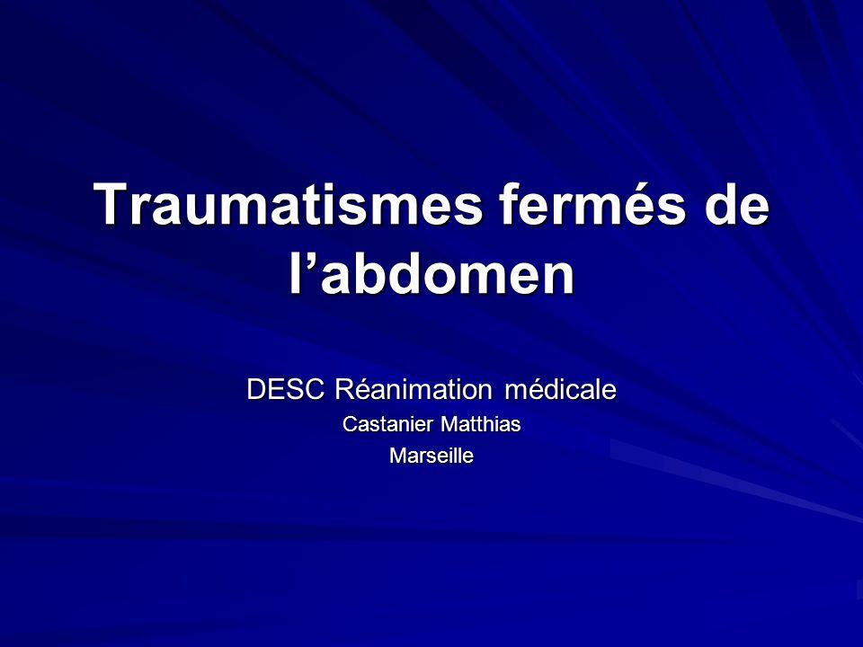 Traumatismes fermés de labdomen DESC Réanimation médicale Castanier Matthias Marseille