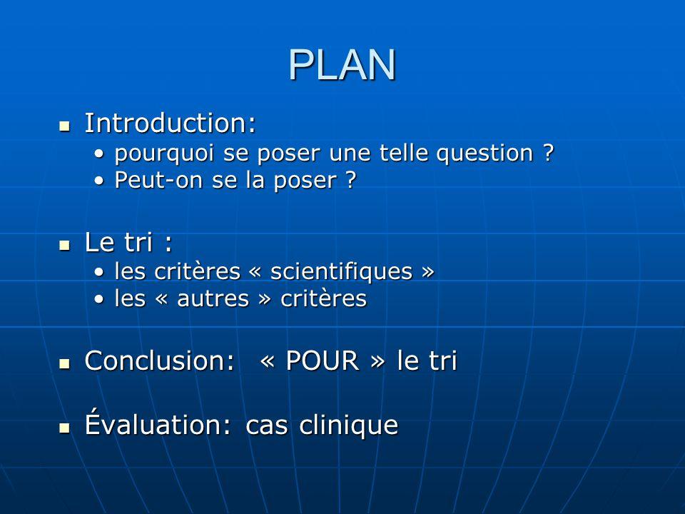 PLAN Introduction: Introduction: pourquoi se poser une telle question ?pourquoi se poser une telle question ? Peut-on se la poser ?Peut-on se la poser