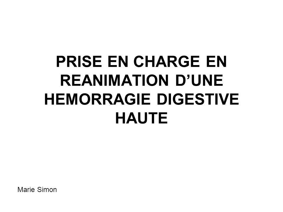 PRISE EN CHARGE EN REANIMATION DUNE HEMORRAGIE DIGESTIVE HAUTE Marie Simon