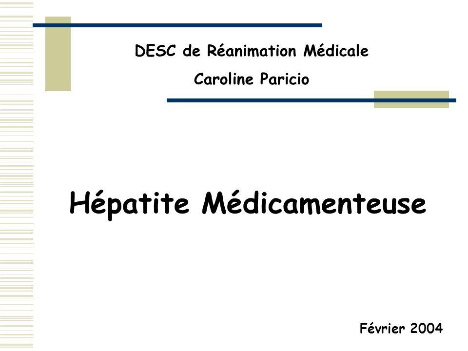 Hépatite Médicamenteuse DESC de Réanimation Médicale Caroline Paricio Février 2004