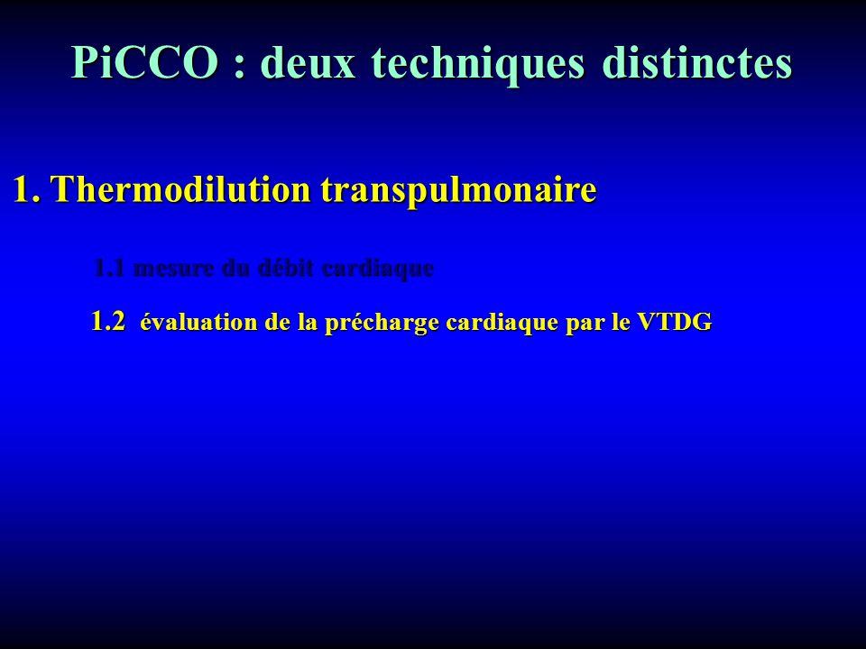 PiCCO : deux techniques distinctes PiCCO : deux techniques distinctes 1.