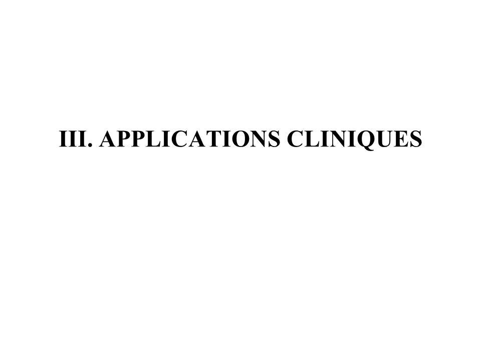 III. APPLICATIONS CLINIQUES