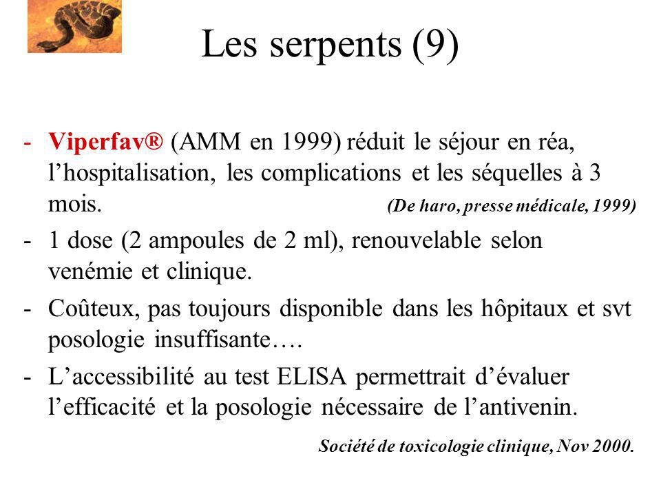 Les serpents (9) -Viperfav® (AMM en 1999) réduit le séjour en réa, lhospitalisation, les complications et les séquelles à 3 mois. (De haro, presse méd