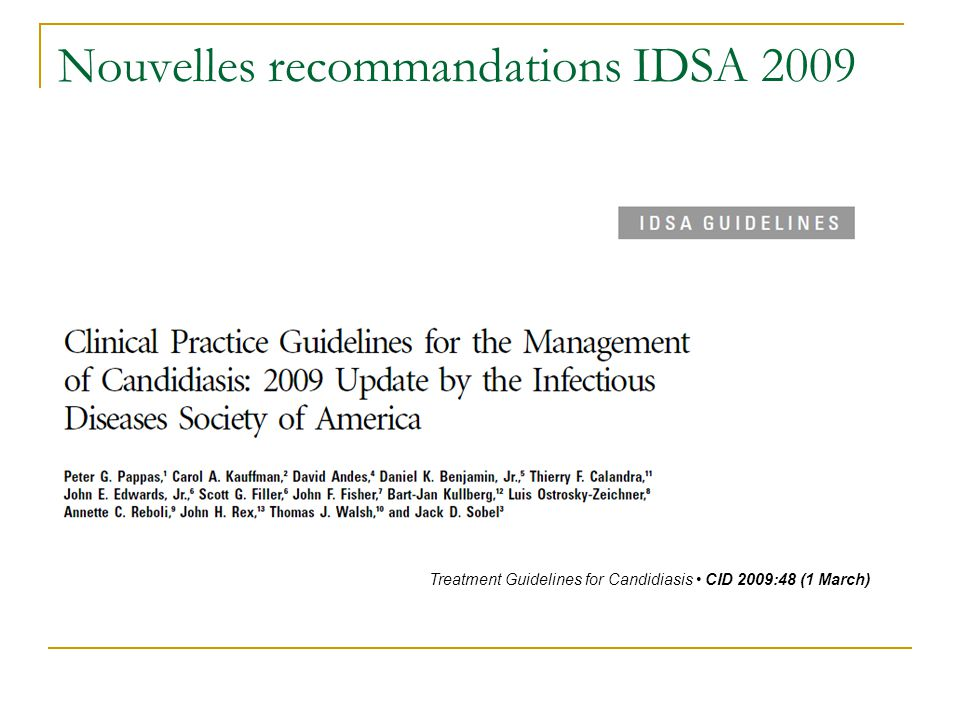 Nouvelles recommandations IDSA 2009 Treatment Guidelines for Candidiasis CID 2009:48 (1 March)