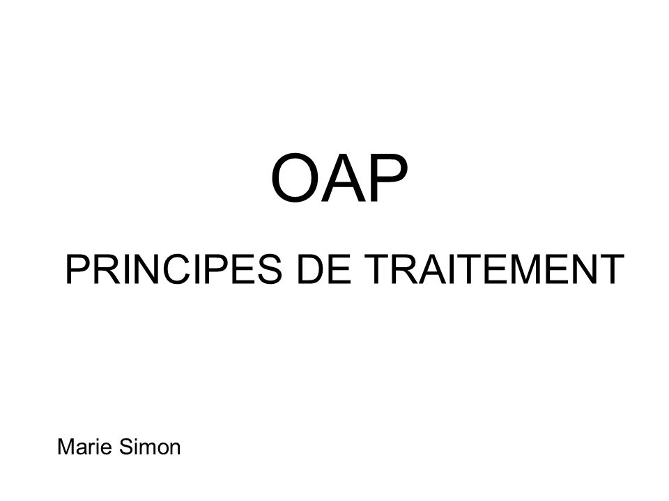 OAP PRINCIPES DE TRAITEMENT Marie Simon