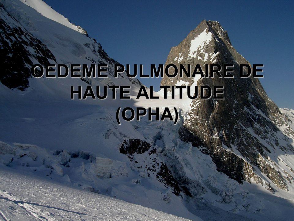 OEDEME PULMONAIRE DE HAUTE ALTITUDE (OPHA)