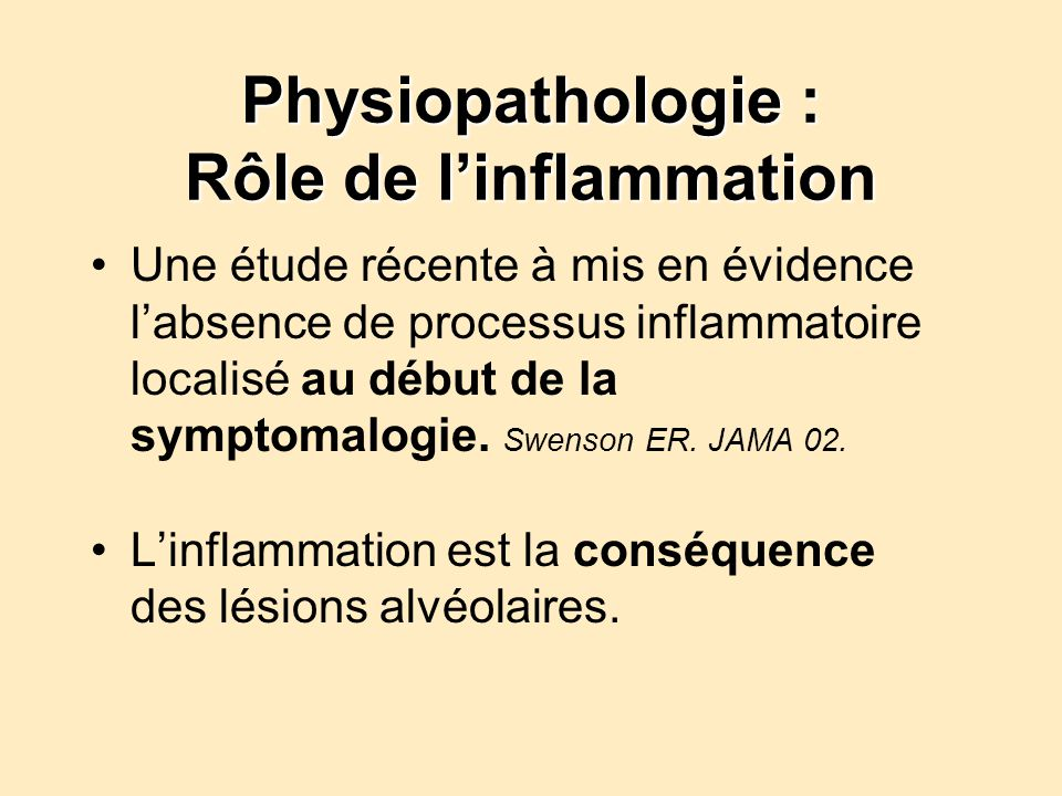Physiopathologie : Rôle de linflammation Une étude récente à mis en évidence labsence de processus inflammatoire localisé au début de la symptomalogie.