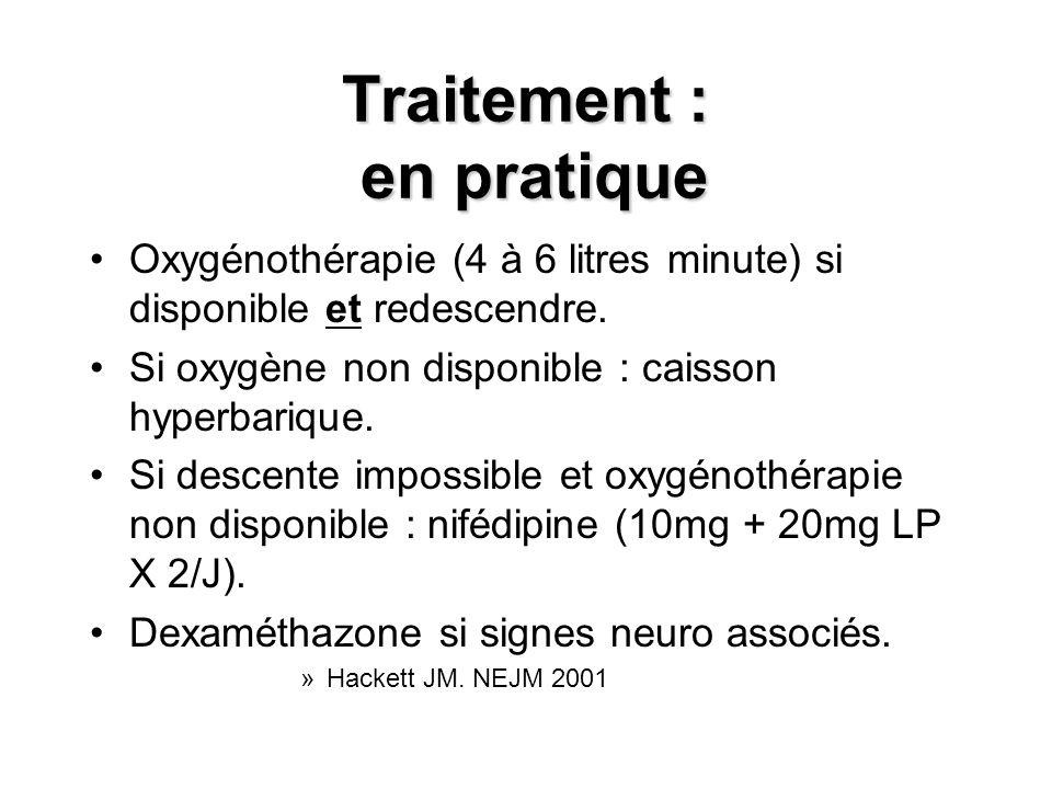 Traitement : en pratique Oxygénothérapie (4 à 6 litres minute) si disponible et redescendre.