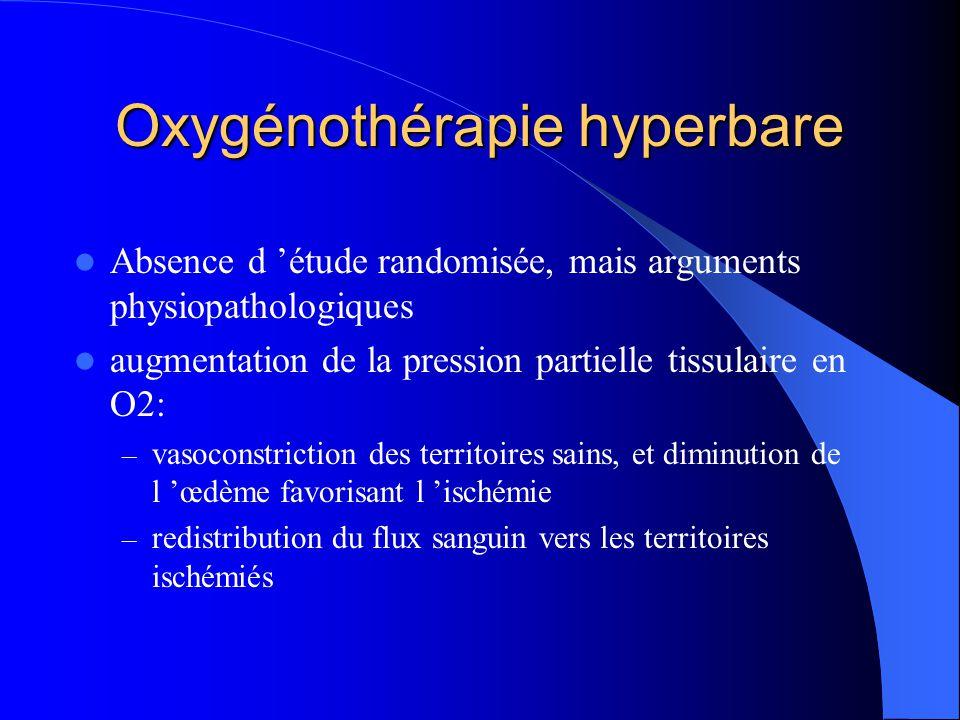 Oxygénothérapie hyperbare Absence d étude randomisée, mais arguments physiopathologiques augmentation de la pression partielle tissulaire en O2: – vas