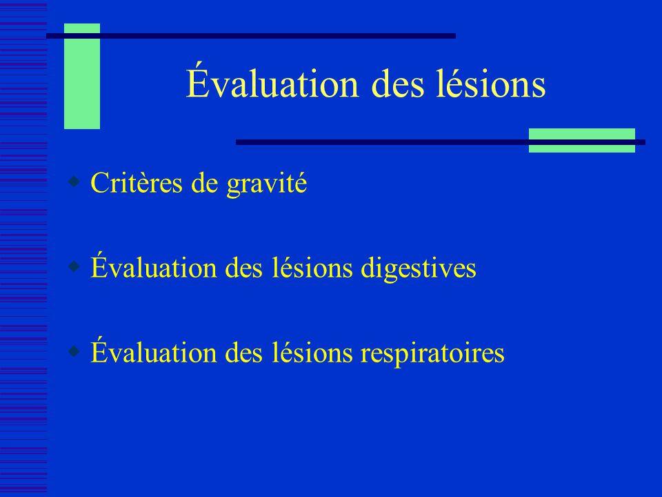Évaluation des lésions Critères de gravité Évaluation des lésions digestives Évaluation des lésions respiratoires
