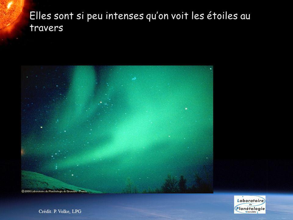 Elles sont si peu intenses quon voit les étoiles au travers Crédit: P. Volke, LPG