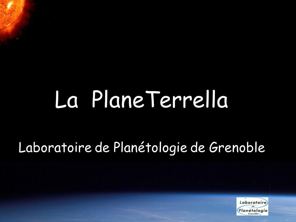 La PlaneTerrella Laboratoire de Planétologie de Grenoble