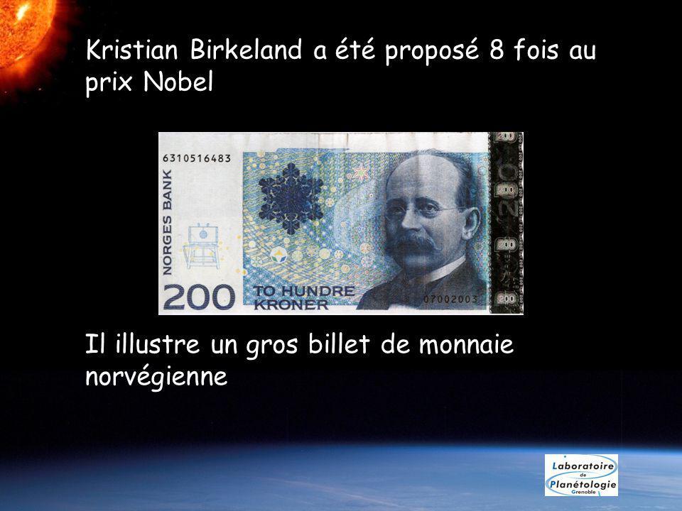 Kristian Birkeland a été proposé 8 fois au prix Nobel Il illustre un gros billet de monnaie norvégienne