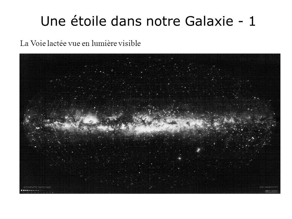 Une étoile dans notre Galaxie - 1 La Voie lactée vue en lumière visible
