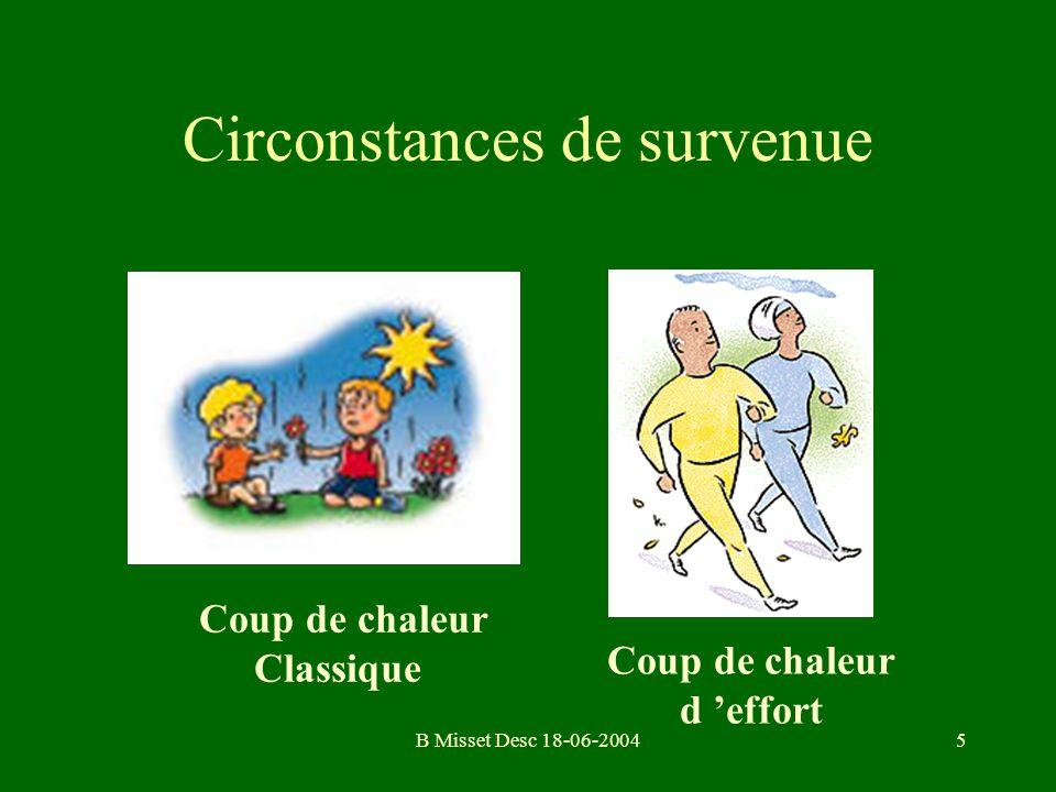 B Misset Desc 18-06-200416 Coups de chaleur admis en réanimation en France, Août 2003 Décès : 300 (2% des morts de la canicule) Survivants : 150