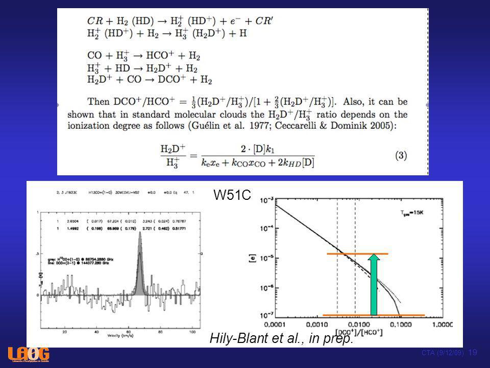 W51C Hily-Blant et al., in prep. CTA (9/12/09) 19