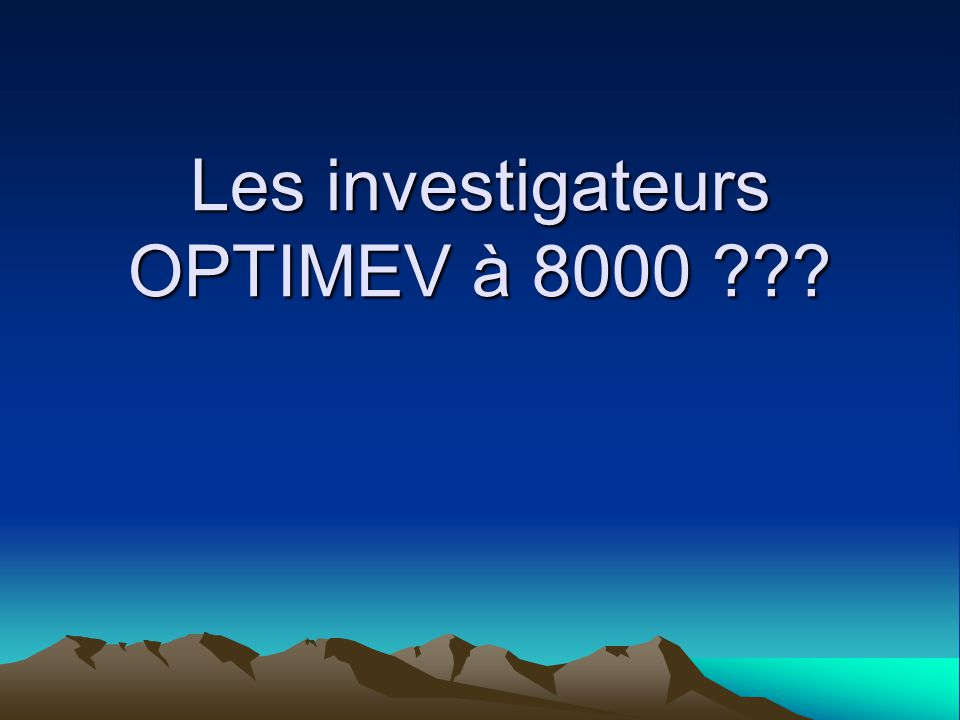 Les investigateurs OPTIMEV à 8000