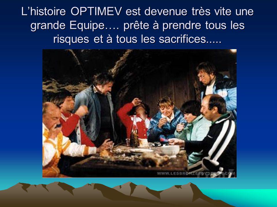 Lhistoire OPTIMEV est devenue très vite une grande Equipe…. prête à prendre tous les risques et à tous les sacrifices.....