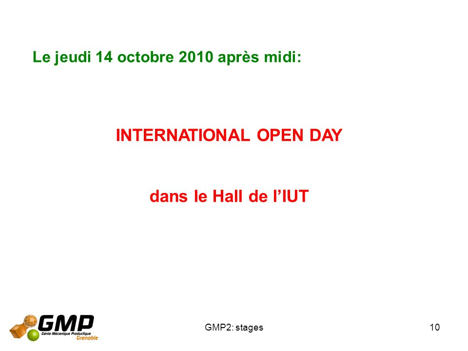 GMP2: stages10 Le jeudi 14 octobre 2010 après midi: INTERNATIONAL OPEN DAY dans le Hall de lIUT