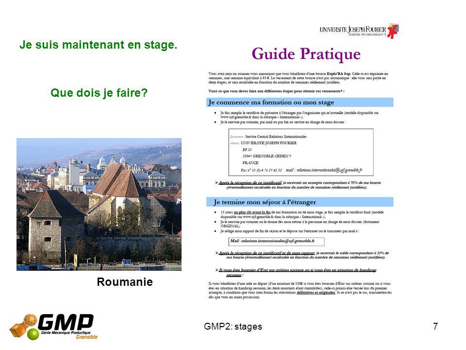 GMP2: stages7 Je suis maintenant en stage. Que dois je faire? Roumanie