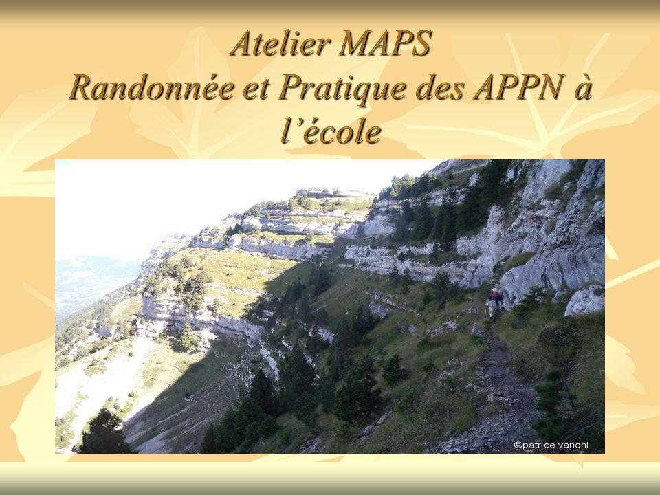 Atelier MAPS Randonnée et Pratique des APPN à lécole Placer une image Placer une image