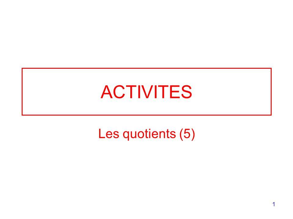 1 ACTIVITES Les quotients (5)