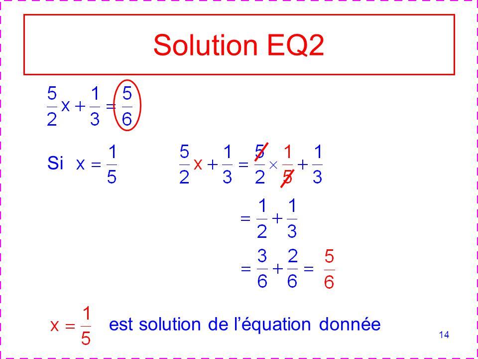 14 Solution EQ2 Si est solution de léquation donnée