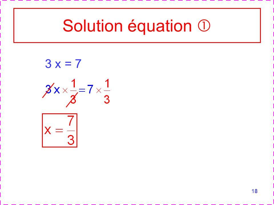 18 Solution équation 3 x = 7
