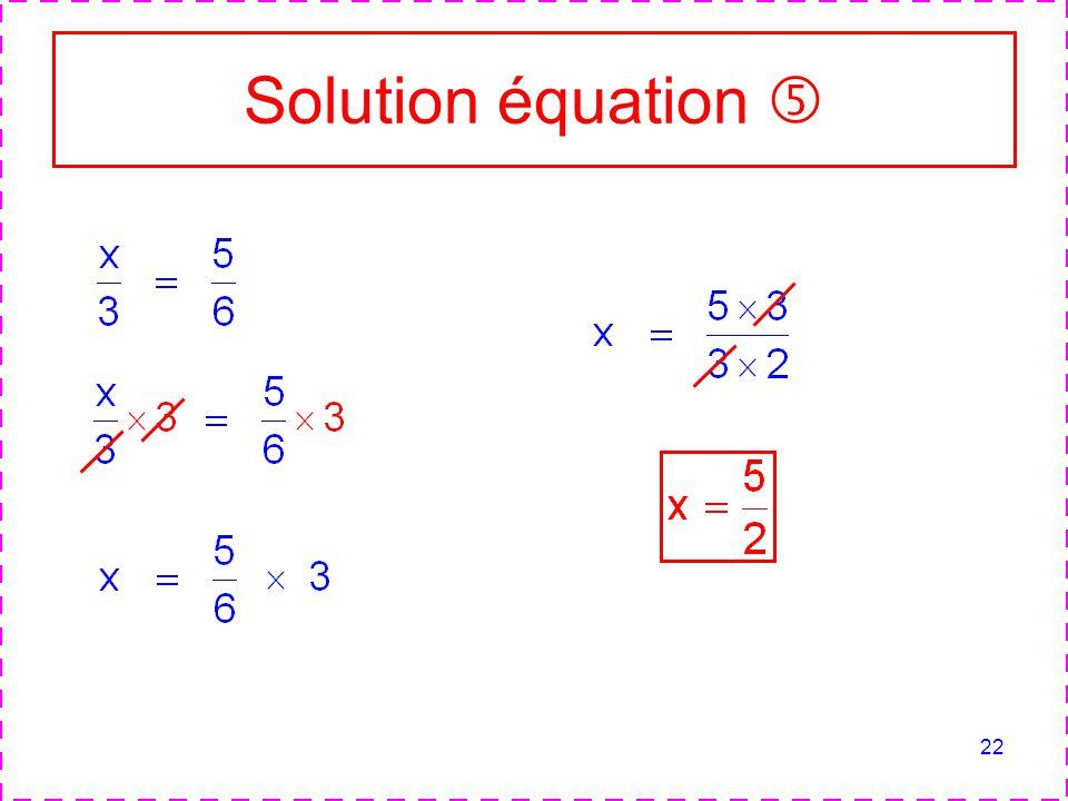 22 Solution équation