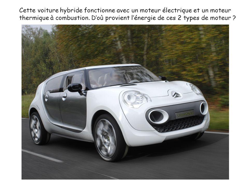 Cette voiture hybride fonctionne avec un moteur électrique et un moteur thermique à combustion. Doù provient lénergie de ces 2 types de moteur ?