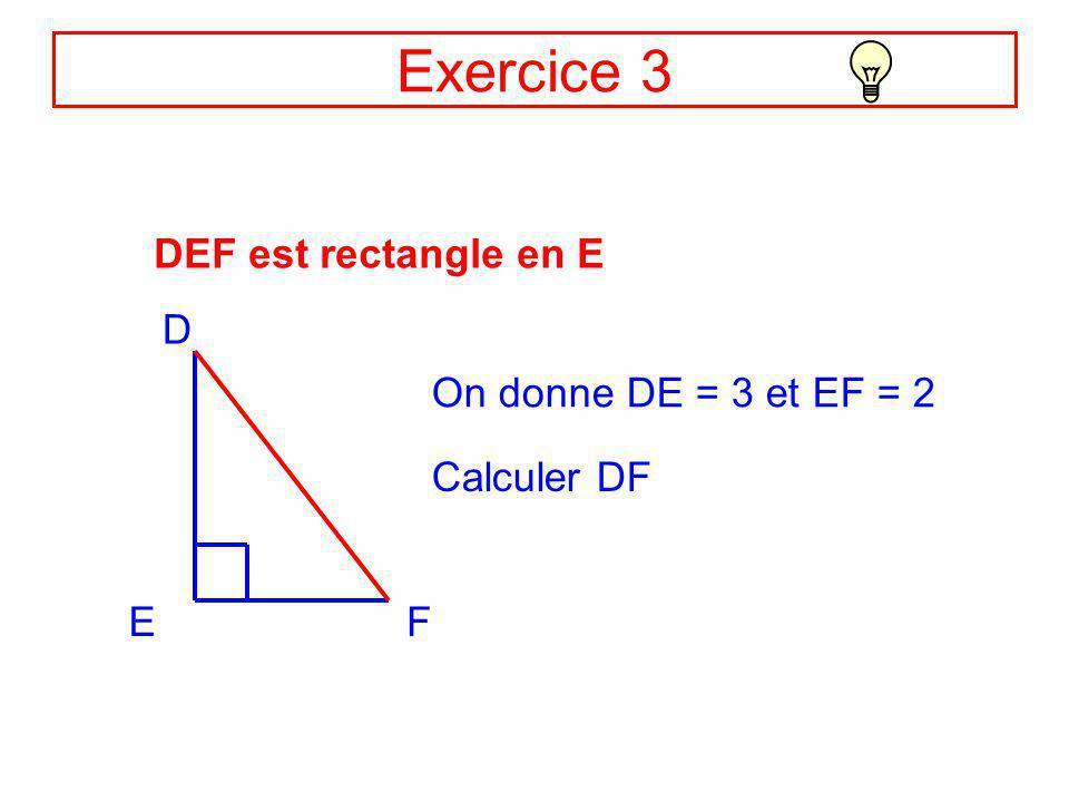 Correction Ex2 AB = 3 et AC = 4 BC ? AB C 3 4 Le triangle ABC est rectangle en A, donc : BC² = AB² + AC² (Théorème de Pythagore) Soit : BC² = 3² + 4²