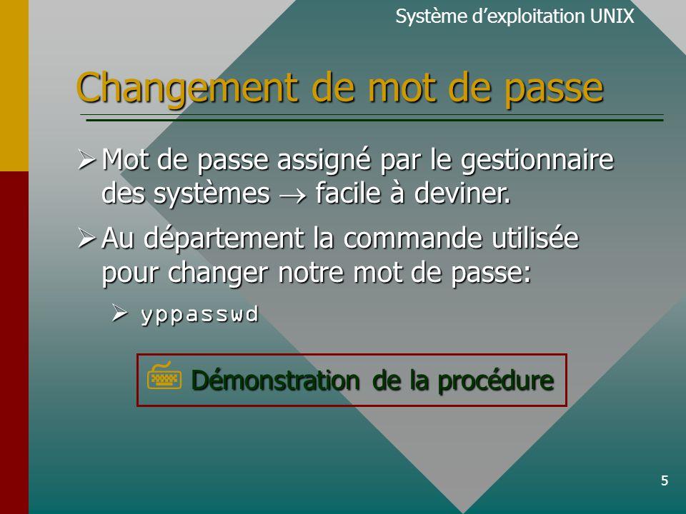 5 Changement de mot de passe Mot de passe assigné par le gestionnaire des systèmes facile à deviner.