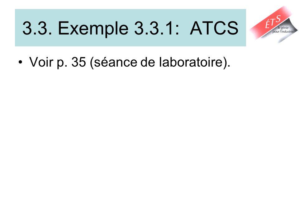 3.3. Exemple 3.3.1: ATCS Voir p. 35 (séance de laboratoire).