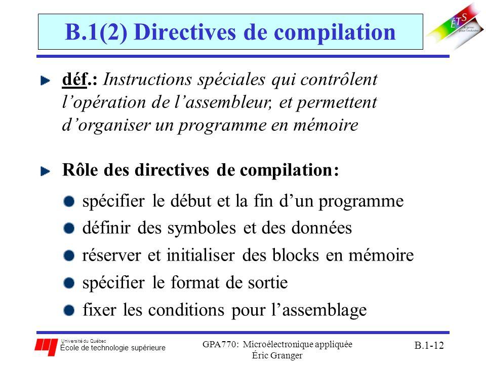 Université du Québec École de technologie supérieure GPA770: Microélectronique appliquée Éric Granger B.1-12 B.1(2) Directives de compilation déf.: In