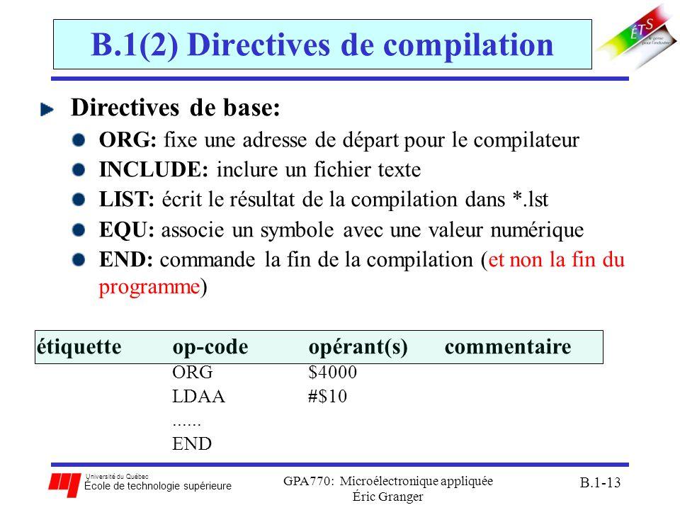 Université du Québec École de technologie supérieure GPA770: Microélectronique appliquée Éric Granger B.1-13 B.1(2) Directives de compilation Directiv