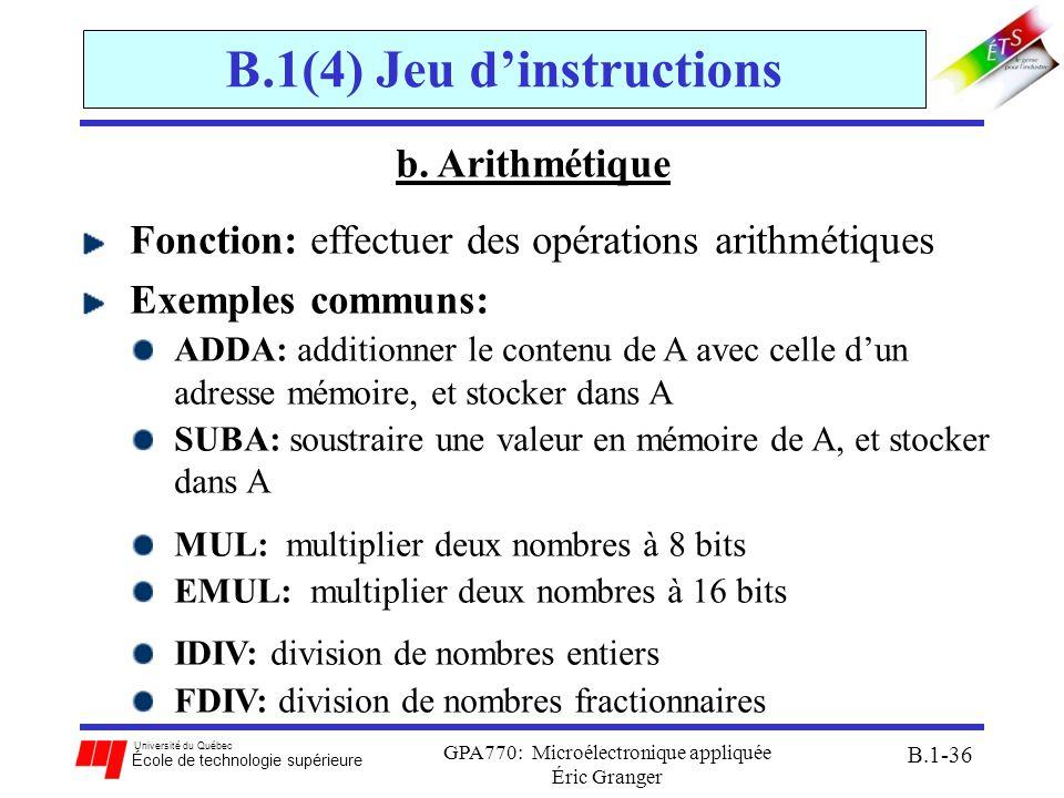 Université du Québec École de technologie supérieure GPA770: Microélectronique appliquée Éric Granger B.1-36 B.1(4) Jeu dinstructions b. Arithmétique