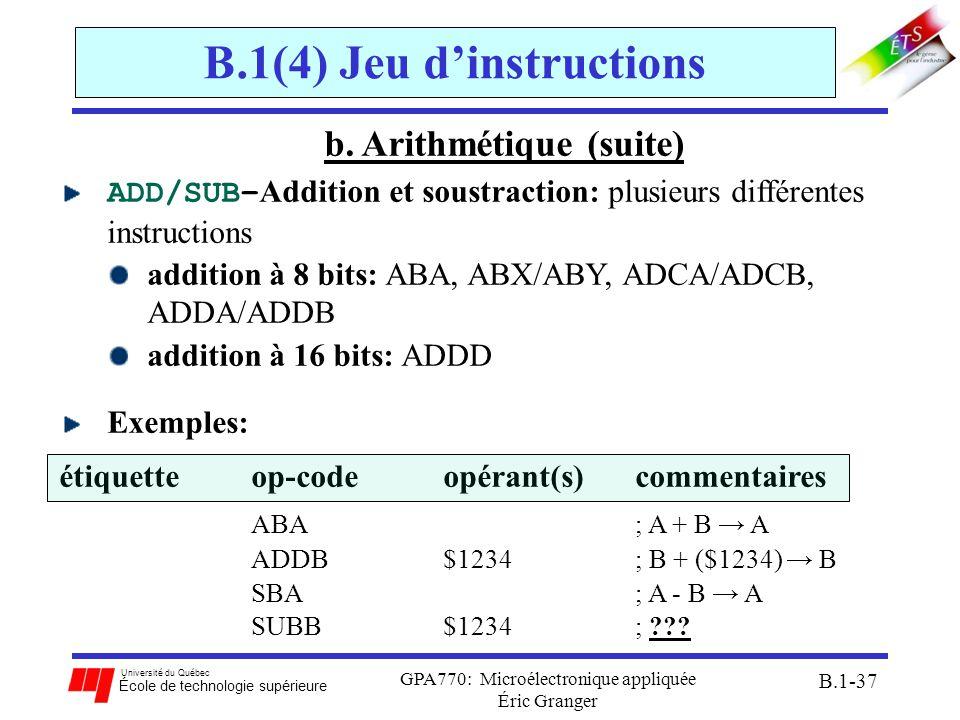 Université du Québec École de technologie supérieure GPA770: Microélectronique appliquée Éric Granger B.1-37 B.1(4) Jeu dinstructions b. Arithmétique