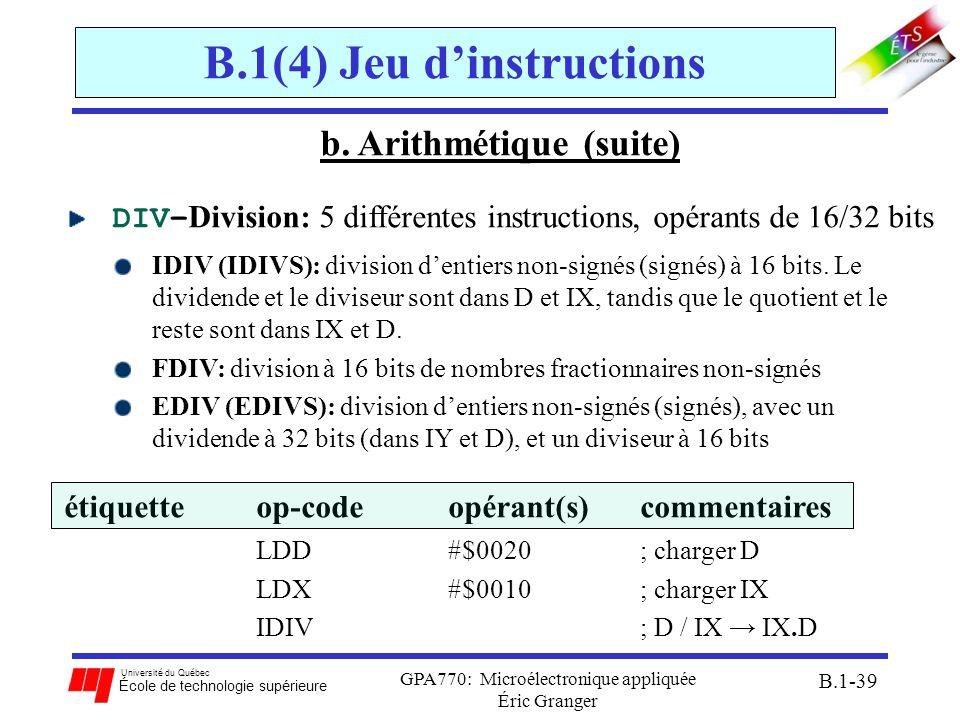 Université du Québec École de technologie supérieure GPA770: Microélectronique appliquée Éric Granger B.1-39 B.1(4) Jeu dinstructions b. Arithmétique