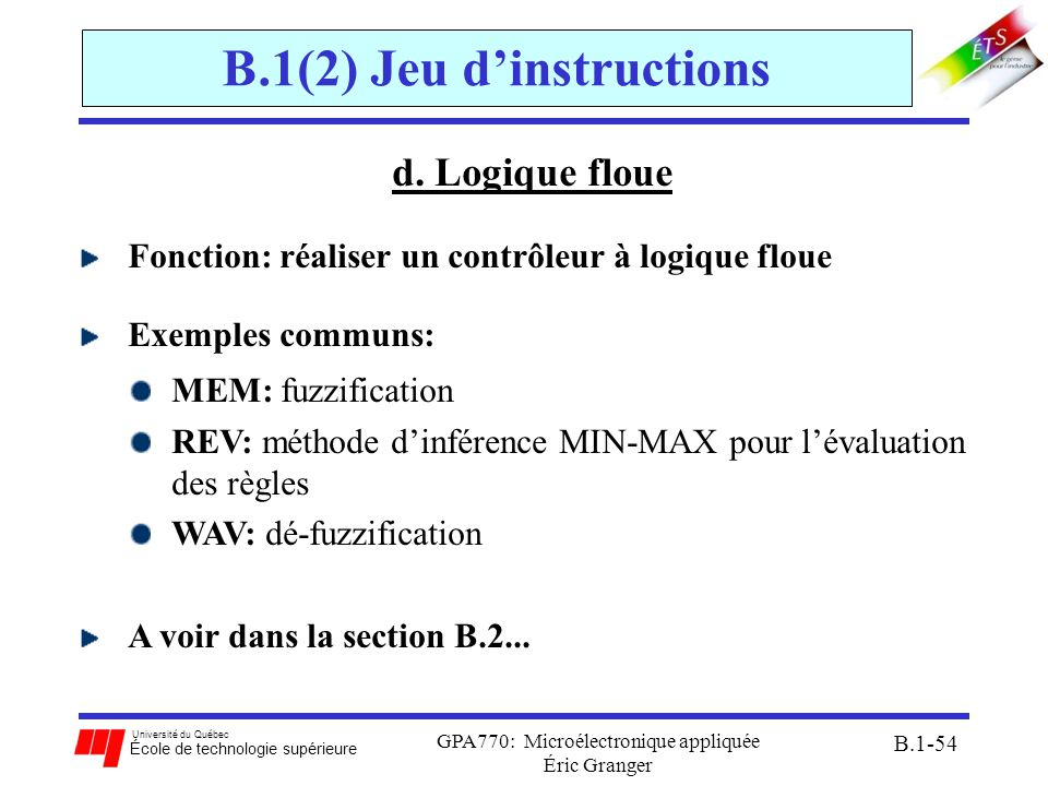Université du Québec École de technologie supérieure GPA770: Microélectronique appliquée Éric Granger B.1-54 B.1(2) Jeu dinstructions d. Logique floue
